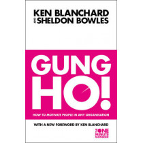 Gung Ho! (The One Minute Manager) by Kenneth Blanchard, 9780006530688