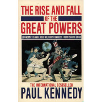 The Rise and Fall of the Great Powers by Paul Kennedy, 9780006860525