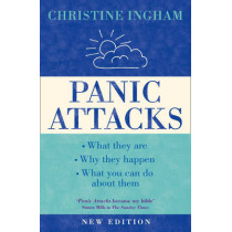Panic Attacks: What they are, why the happen, and what you can do about them [2016 Revised Edition] by Christine Ingham, 9780007106905