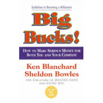 Big Bucks! (The One Minute Manager) by Kenneth Blanchard, 9780007108206