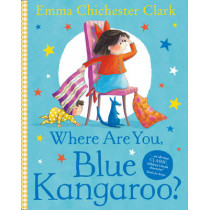 Where Are You, Blue Kangaroo? by Emma Chichester Clark, 9780007109968