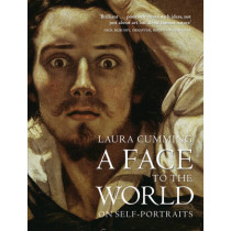 A Face to the World: On Self-Portraits by Laura Cumming, 9780007118441