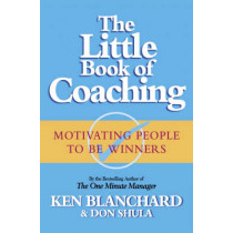 The Little Book of Coaching (The One Minute Manager) by Kenneth Blanchard, 9780007122202
