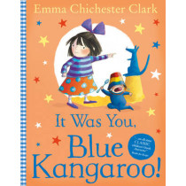 It Was You! Blue Kangaroo by Emma Chichester Clark, 9780007130979