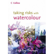 Taking Risks with Watercolour by Shirley Trevena, 9780007133260