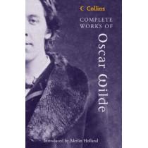 Complete Works of Oscar Wilde by Oscar Wilde, 9780007144365