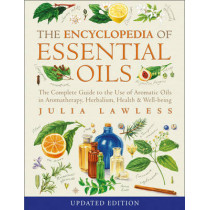Encyclopedia of Essential Oils: The complete guide to the use of aromatic oils in aromatherapy, herbalism, health and well-being by Julia Lawless, 9780007145188
