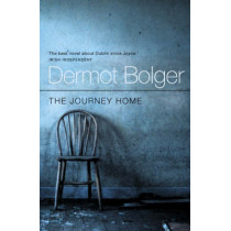 The Journey Home by Dermot Bolger, 9780007154111