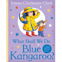 What Shall We Do, Blue Kangaroo? by Emma Chichester Clark, 9780007161942
