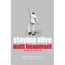 Staying Alive by Matt Beaumont, 9780007167036