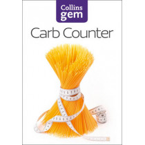 Carb Counter: A Clear Guide to Carbohydrates in Everyday Foods (Collins Gem), 9780007176014