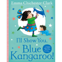 I'll Show You, Blue Kangaroo by Emma Chichester Clark, 9780007178940