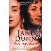 Read My Heart: Dorothy Osborne and Sir William Temple, A Love Story in the Age of Revolution by Jane Dunn, 9780007182213