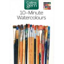 10-minute Watercolours: Techniques & Tips for Quick Watercolours by Hazel Soan, 9780007202157