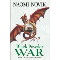Black Powder War (The Temeraire Series, Book 3) by Naomi Novik, 9780007219179