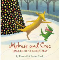 Together At Christmas (Melrose and Croc) by Emma Chichester Clark, 9780007225934