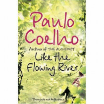 Like the Flowing River: Thoughts and Reflections by Paulo Coelho, 9780007235803