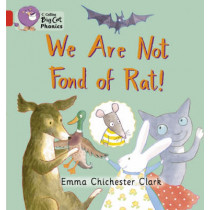 We Are Not Fond of Rat: Band 02B/Red B (Collins Big Cat Phonics) by Emma Chichester Clark, 9780007235902