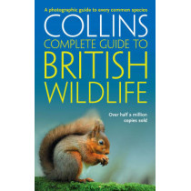 British Wildlife: A photographic guide to every common species (Collins Complete Guide) by Paul Sterry, 9780007236831