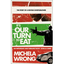 It's Our Turn to Eat by Michela Wrong, 9780007241972