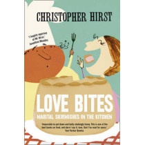 Love Bites: Marital Skirmishes in the Kitchen by Christopher Hirst, 9780007255504