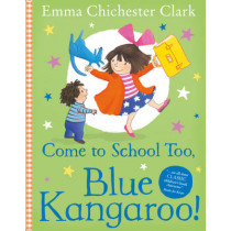 Come to School too, Blue Kangaroo! by Emma Chichester Clark, 9780007258680
