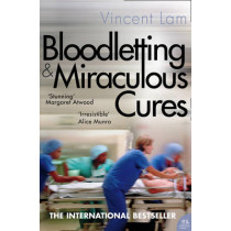 Bloodletting and Miraculous Cures by Vincent Lam, 9780007263813