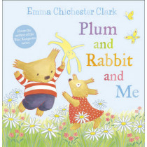 Plum and Rabbit and Me (Humber and Plum, Book 3) by Emma Chichester Clark, 9780007273256