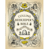 Collins Beekeeper's Bible: Bees, honey, recipes and other home uses by , 9780007279890