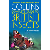 British Insects: A photographic guide to every common species (Collins Complete Guide) by Michael Chinery, 9780007298990