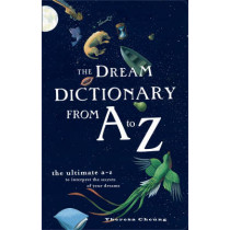The Dream Dictionary from A to Z: The Ultimate A-Z to Interpret the Secrets of Your Dreams by Theresa Cheung, 9780007299041