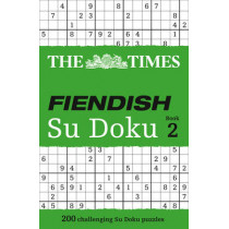 The Times Fiendish Su Doku Book 2: 200 challenging puzzles from The Times (The Times Fiendish) by The Times Mind Games, 9780007307364