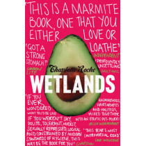 Wetlands by Charlotte Roche, 9780007307616