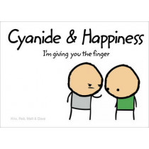 Cyanide and Happiness: I'm Giving You the Finger by Robert DenBleyker, 9780007318865