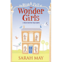 The Rise and Fall of the Wonder Girls by Sarah May, 9780007322107