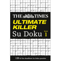 The Times Ultimate Killer Su Doku: 120 challenging puzzles from The Times (The Times Ultimate Killer), 9780007326631