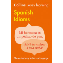 Easy Learning Spanish Idioms by Collins Dictionaries, 9780007337361