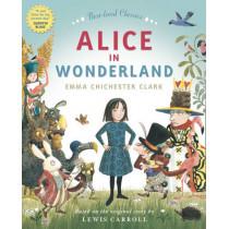 ALICE IN WONDERLAND by Emma Chichester Clark, 9780007351596