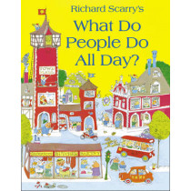 What Do People Do All Day? by Richard Scarry, 9780007353699