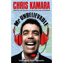 Mr Unbelievable by Chris Kamara, 9780007363179