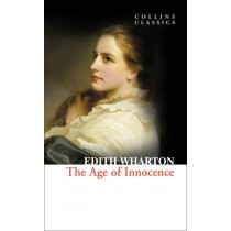 The Age of Innocence (Collins Classics) by Edith Wharton, 9780007368648