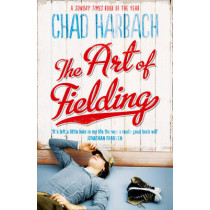 The Art of Fielding by Chad Harbach, 9780007374458