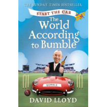 Start the Car: The World According to Bumble by David Lloyd, 9780007382873
