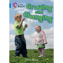Growing and Changing: Band 04/Blue (Collins Big Cat) by Teresa Heapy, 9780007412983