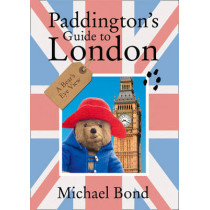 Paddington's Guide to London by Michael Bond, 9780007415915