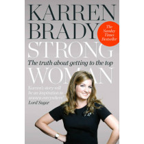 Strong Woman: The Truth About Getting to the Top by Karren Brady, 9780007416141
