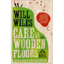Care of Wooden Floors by Will Wiles, 9780007424443