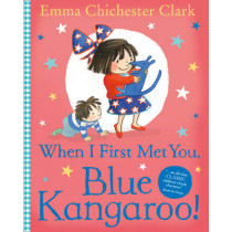 When I First Met You, Blue Kangaroo! by Emma Chichester Clark, 9780007425112