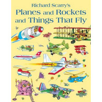 Planes and Rockets and Things That Fly by Richard Scarry, 9780007432868