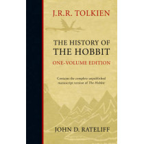 The History of the Hobbit: One Volume Edition by John D. Rateliff, 9780007440825